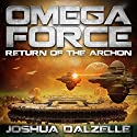 Return of the Archon: Omega Force, Volume 5 (       UNABRIDGED) by Joshua Dalzelle Narrated by Paul Heitsch