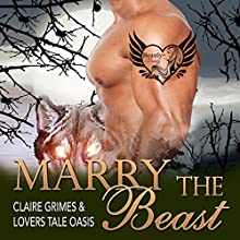 Marry the Beast: A BBW Shape Shifter Mail Order Bride Romance Audiobook by Claire Grimes,  Lovers Tale Oasis Narrated by Julie Griffin