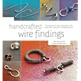 Handcrafted Wire Findings: Techniques and Designs for Custom Jewelry Components ~ Denise Peck