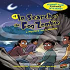 In Search of the Fog Zombie: A Mystery About Matter Hörbuch von Lynda Beauregard Gesprochen von:  Intuitive