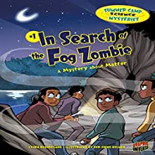 In Search of the Fog Zombie: A Mystery About Matter Audiobook by Lynda Beauregard Narrated by  Intuitive