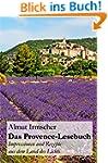 Das Provence-Lesebuch: Impressionen u...