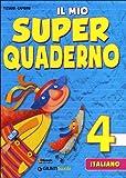 Il mio super quaderno. Italiano. Per la Scuola elementare: 4