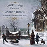 echange, troc Marilyn Horne, Mormon Tabernacle Choir - O Holy Night