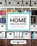 The Complete Book of Home Organization: 200+ Tips and Projects