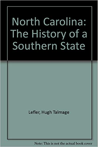 North Carolina: The History of a Southern State written by Hugh Talmage Lefler