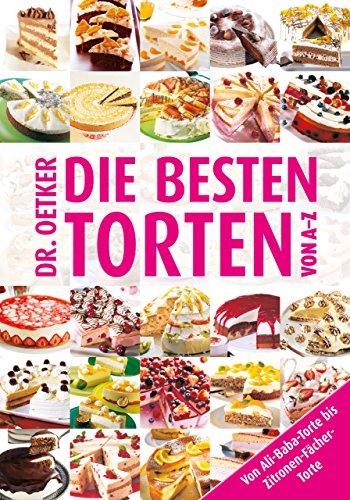 die-besten-torten-von-a-z-von-ali-baba-torte-bis-zitronen-facher-torte-kochen-und-backen-von-a-z-ger