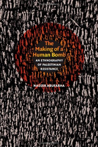 The Making of a Human Bomb: An Ethnography of Palestinian...