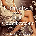 Thirty-Two and a Half Complications: Rose Gardner Mystery, Book 5 Audiobook by Denise Grover Swank Narrated by Shannon McManus