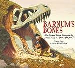 Barnum's Bones: How Barnum Brown Disc...