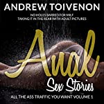 Anal Sex Stories: All the Ass Traffic You Want Volume One: No Holes Barred for MILF Taking It in the Rear | Andrew Toivenon