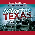 Haunted Texas: Famous Phantoms, Sinister Sites, and Lingering Legends, Second Edition | Scott Williams,Donna Ingham