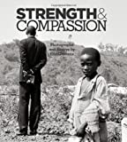 Strength & Compassion: Photographs and Essays