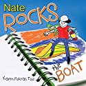 Nate Rocks the Boat (       UNABRIDGED) by Karen Pokras Toz Narrated by Rich McVicar