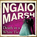 Death in a White Tie Audiobook by Ngaio Marsh Narrated by James Saxon