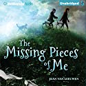 The Missing Pieces of Me (       UNABRIDGED) by Jean Van Leeuwen Narrated by Natalie Ross