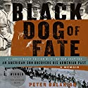 Black Dog of Fate: A Memoir (       UNABRIDGED) by Peter Balakian Narrated by Peter Balakian