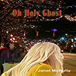 Oh Holy Ghost: Mellow Summers Paranormal Mystery Series, Book 5 | Janet McNulty