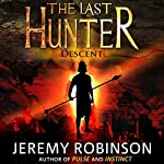 The Last Hunter - Descent: Antarktos Saga, Book 1 | Jeremy Robinson