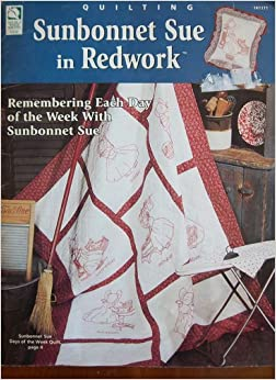 Sunbonnet Sue in Redwork: Remembering Each Day of the Week with