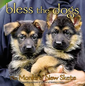 Bless the Dogs: The Monks of Skete by Center Street