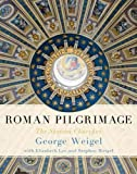 Roman Pilgrimage: The Station Churches (0465027695) by Weigel, George