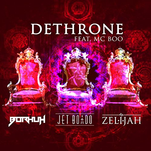 Dethrone (feat. MC Boo)