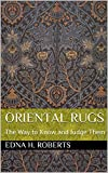 Oriental Rugs: The Way to Know and Judge Them