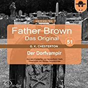 Der Dorfvampir (Father Brown - Das Original 51) | Gilbert Keith Chesterton