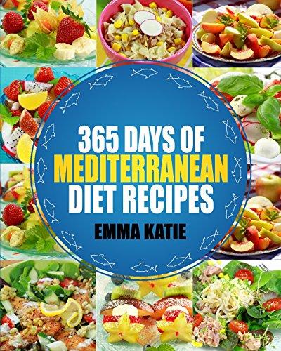 Mediterranean: 365 Days of Mediterranean Diet Recipes (Mediterranean Diet Cookbook, Mediterranean Diet For Beginners, Mediterranean Cookbook, Mediterranean Slow cooker Cookbook, Mediterranean) (Mediterranean Slow Cooking compare prices)