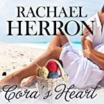 Cora's Heart: A Cypress Hollow Yarn, Book 4 (       UNABRIDGED) by Rachael Herron Narrated by Barbara Edelman