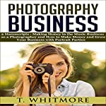 Photography Business by T Whitmore on Audible