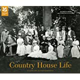Country House Life: A Century in Photographs