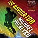 The Navigator (       UNABRIDGED) by Michael Pocalyko Narrated by Christian Rummel