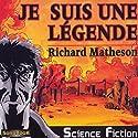 Je suis une légende (       Texte intégral) Auteur(s) : Richard Matheson Narrateur(s) : Victor Vestia, Frédéric Sauzay, Barbara Grau, Philippe Ledem, Karin de Demo
