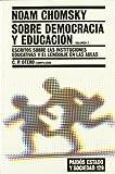 Sobre democracia y educacion / Chomsky on Democracy and Education: Escritos sobre las instituciones educativas y el lenguaje en las aulas (Paidos Estado y Sociedad) (Spanish Edition) (8449318602) by Chomsky, Noam