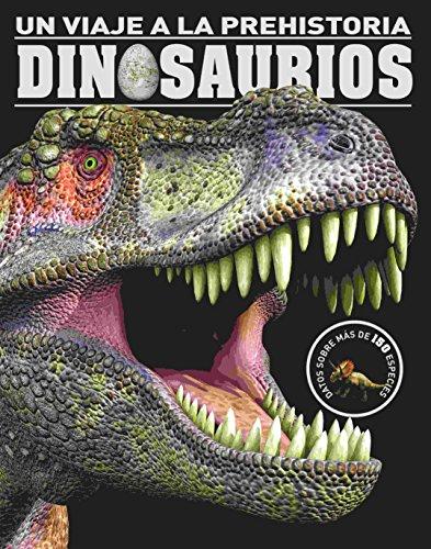 Un Viaje A La Prehistoria. Dinosaurios