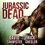 Jurassic Dead | Rick Chesler, David Sakmyster