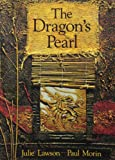 The Dragon's Pearl (0773757171) by Julie Lawson