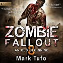 Zombie Fallout 8: An Old Beginning Audiobook by Mark Tufo Narrated by Sean Runnette