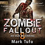 Zombie Fallout 8: An Old Beginning | Mark Tufo