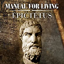 Manual for Living Audiobook by  Epictetus Narrated by Austin Vanfleet