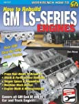 How to Rebuild GM LS-Series Engines:...