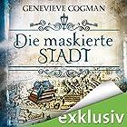 Die maskierte Stadt (Die unsichtbare Bibliothek 2) Hörbuch von Genevieve Cogman Gesprochen von: Elisabeth Günther