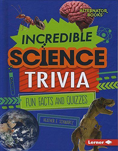 Image for Incredible Science Trivia: Fun Facts and Quizzes (Trivia Time! (Alternator Books ® ))