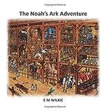 E. M. Wilkie The Noah's Ark Adventure
