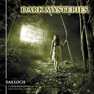 Das Loch (Dark Mysteries 2) Hörspiel