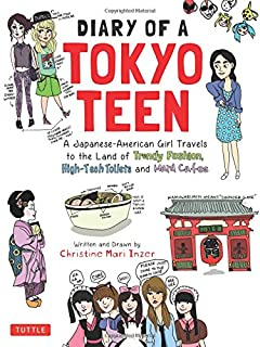 Book Cover: Diary of a Tokyo Teen: A Japanese-American Girl Travels to the Land of Trendy Fashion, High-Tech Toilets and Maid Cafes