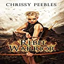 Rebel Warrior: The Hope Saga, Book 3 Audiobook by Chrissy Peebles Narrated by Elizabeth Meadows