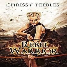 Rebel Warrior: The Hope Saga, Book 3 (       UNABRIDGED) by Chrissy Peebles Narrated by Elizabeth Meadows